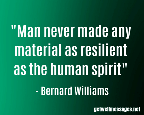 Bernard Williams Resilient Human Spirit Inspirational Get Well Soon Quote