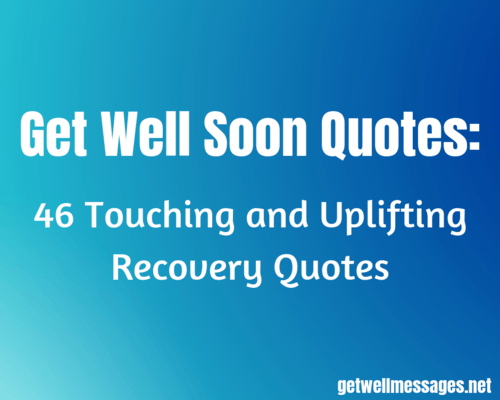 Get Well Soon Quotes: 46 Touching and Uplifting Recovery ...